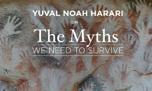 The Myths We Need To Survive